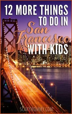 Planning a trip to San Francisco, California? There's so much to do, we couldn't fit it all in the first collection of 10 great things to do, so here are 12 MORE! Get great tips and ideas for fun things to do with the kids (from a real mom who KNOWS) in Scary Mommy's travel guide! summer   spring break   family vacation   parenting advice
