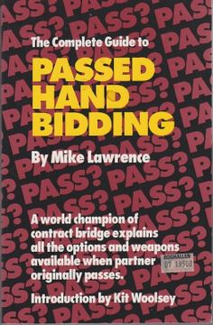 Mike Lawrence - The Complete Guide to Passed Hand Bidding    Lawrence & Leong Oakland 1989. First Edition. ISBN 1877908010  First edition (no subsequent printings noted). A paperback book in near fine condition, free of markings.