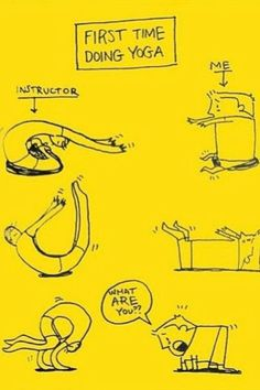First Time Yoga. Well, more like every time... :)
