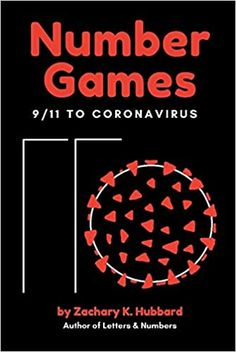 Number Games: 9/11 to Coronavirus Paperback – October 13, 2020 by Zachary K. Hubbard (Author)
