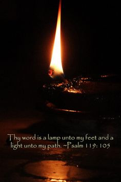 Thy Word is a lamp unto my feet and a light unto my path.. Psalm ...
