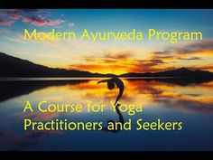 Modern Ayurveda Program - A Course for Yoga Practitioners and Seekers - YouTube