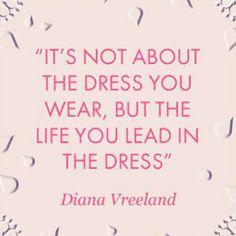 Diana Vreeland quote.