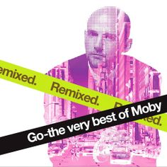 Moby - Go-The Very Best Of Moby Remixed (full album) - YouTube