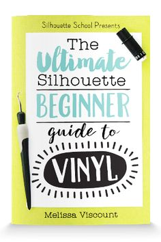 Learn to cut vinyl pro with The Ultimate Silhouette Guide to Vinyl - available in paperback or as an instant digital download
