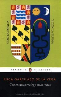 Comentarios reales y otros textos/ Inca Garcilaso de la Vega; de la selección, la edición, la introducción, el estudio y el análisis :Ricardo González Vigil. F 3499.65 CZ4G