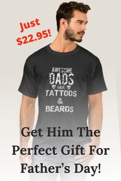 Shop Fathers Awesome Dads Have Tattoo Ink T Shirt Gift created by Gifts_For_Dad. Kids Fathers Day Gifts, Homemade Fathers Day Gifts, Personalized Fathers Day Gifts, Diy Father's Day Gifts, Father's Day Diy, First Fathers Day, Gifts For Dad, Grandparent Gifts, Happy Father
