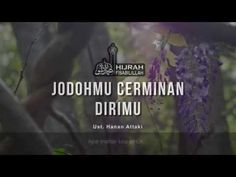 Jodohmu Cerminan Dirimu - Ust. Hanan Attaki - YouTube Muslim Quotes, Islamic Quotes, Husband Quotes From Wife, My Folder, Allah Love, U Tube, Islam Facts, Islamic Videos, Self Reminder