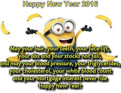 May your hair, your teeth, your face-lift, your abs and your stocks not fall, and may your blood pressure, your triglycerides, your cholesterol, your white blood count and your mortgage interest never rise.  Happy New Year! #NewYearCard #FunnyNewYearWish #FunnyNewYearMessage #picturequotes  View more #quotes on http://quotes-lover.com