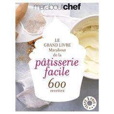 Le grand livre Marabout de la pâtisserie facile - broché - Fnac.com - Collectif - Livre