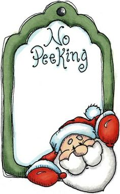 Santa tag: no peeking Christmas Graphics, Christmas Scrapbook, Christmas Clipart, Christmas Gift Wrapping, Christmas Gift Tags, Christmas Printables, Christmas Rock, Christmas Paper, Christmas Pictures