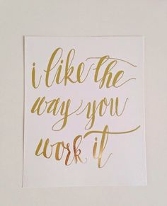 Officially Obsessed: I Like the Way You Work It // Gold calligraphy canvas via Etsy // Jordan Jennings Events