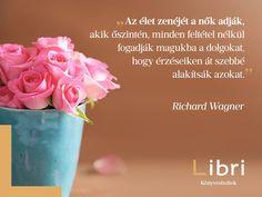 Richar Wagner #idézet #nőnap alkalmából. | A kép forrása: Libri Könyvesboltok