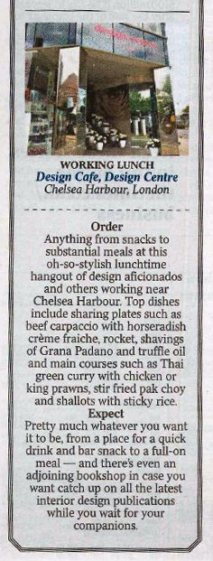 Lovely review of the Design Cafe at The Design Centre Chelsea Harbour in The Times