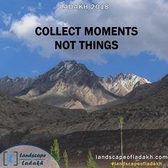 Travel Quote : Collect moments not things. #landscapeofladakh #ladakh #ladakhtour #ladakhquote #leh #travelquote #travel #tour #holidays Leh Ladakh, Travel Quotes, Trekking, Traveling, Tours, Explore, Adventure, Landscape, Places