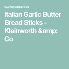 Italian Garlic Butter Bread Sticks - Kleinworth & Co