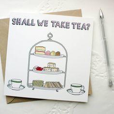 'Shall We Take Tea?' Greetings Card