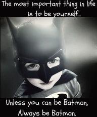 Always be Batman. #geek #humor