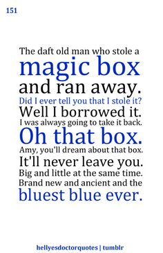 Doctor Who TARDIS Amy's wedding. Something old, something new, something borrowed, something blue. Doctor Who Quotes, First Doctor, Don't Blink, Eleventh Doctor, Torchwood, Matt Smith, Something Old, Time Lords, Geek Out