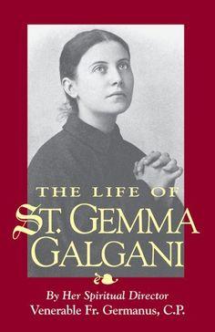 The Life of St. Gemma Galgani by Venerable Fr. Germanus