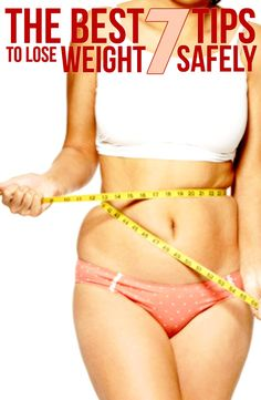 THE BEST 7 TIPS TO LOSE WEIGHT SAFELY