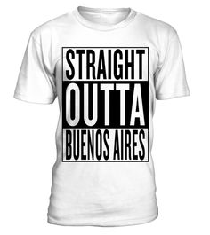 f30c48cbab710 straight outta Buenos Aires . Personalised straight outta Buenos Aires  product with this famous template