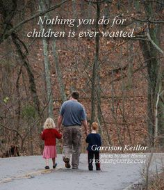 Nothing you do for children is ever wasted. Family Night, Family Day, Family Life, Happy Family, Fathers Day Poems, Co Parenting, Parenting Quotes, Kids Events, Quotes For Kids
