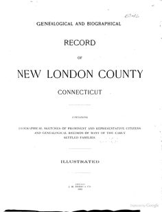 Genealogical and Biographical Record of New London County, Connecticut