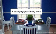 Cleaning Up Your Dining Room - Homemaking Organized