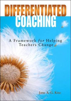 Differentiated Coaching: A Framework for Helping Teachers Change. Of everything I have used in learning to be an instructional coach, this book has been most helpful.