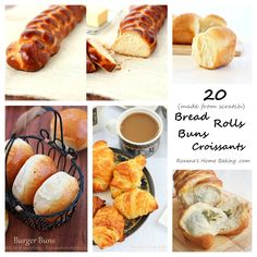 20 Homemade Breads, Buns, Rolls, & Croissants Recipes _ and 20 more on my bucket list.