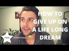 How To Give Up On A Life Long Dream (Inspirational) (For 90's Kids) - YouTube