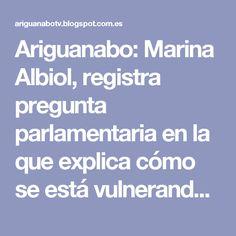 Ariguanabo: Marina Albiol, registra pregunta parlamentaria en la que explica cómo se está vulnerando la Carta de Derechos Fundamentales de la UE