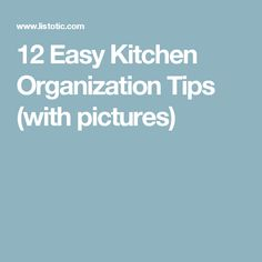 12 Easy Kitchen Organization Tips (with pictures)