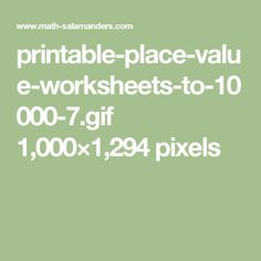 printable-place-value-worksheets-to-10000-7.gif 1,000×1,294 pixels
