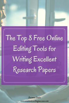 This article describes the top 8 free online editing tools for writing, and how students can use them to edit and revise academic papers. Read this post and discover the best online editing tools for Academic Writing, Writing Resources, Writing Activities, Writing Skills, Writing Tips, Learning Skills, Creative Writing, Teacher Resources, Editing Writing