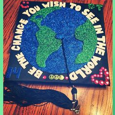 "Change starts with you. ""Be the change you wish to see in the world"" #Graduation Cap"