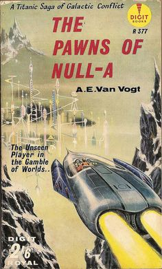 "A.E. Van Vogt: The pawns of Null-A.  Digit Books #R377, 1959.  Cover art by Ed Emshwiller (""Emsh"")  A Digit Royal book"