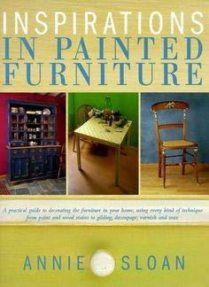 Inspirations in Painted Furniture: Annie Sloan: 9781581800067: Amazon.com: Books