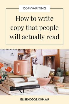 How to write copy that people will actually read — ELISE HODGE Start Writing, Writing Tips, Creative Business, Business Tips, Outing Quotes, Thing 1, Writing Styles, Content Marketing, Business Marketing
