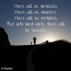 There will be obstacles. There will be doubters. There will be mistakes. But with hard work, there will be success. Diet Motivation Quotes, Fitness Quotes, Fitness Goals, Health Fitness, Dr Mike, 17 Day Diet, Best Motivational Quotes, Best Selling Books, Hard Work