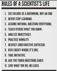 11 love what you do of leave. Science Wisdom - And I would hope that it also be added, treat all life with compassion while trying to achieve your aims. Science Classroom, Teaching Science, Science Education, Life Science, Science Experiments, Science Daily, Science Curriculum, Science Ideas, Pseudo Science