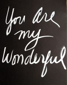 Love ~You are wonderful! Thank You Quotes, Words Quotes, Wise Words, Me Quotes, Sayings, Couple Quotes, You Are Wonderful, Love You, My Love