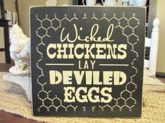 Primitive Wood Sign Wicked Chickens Lay by DaisyPatchPrimitives, $24.00