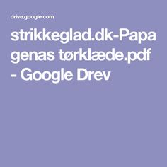 strikkeglad.dk-Papagenas tørklæde.pdf - Google Drev