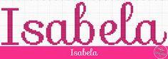 Resultado de imagem para ponto cruz nome isabella