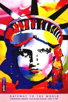 Statue of Liberty Pop Art Poster for the Ellis Island Museum, NY 1997 ~ Peter Max Pop Art, Peter Max Art, 6th Grade Art, Berlin, Kunst Poster, Arts Ed, Psychedelic Art, E Design, Design Ideas