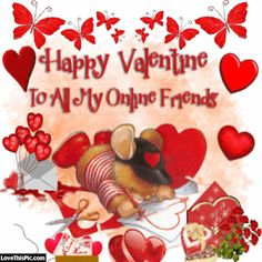 Happy Valentines Day To My Online Friends valentines day valentines day quotes happy valentines day happy valentines day quotes happy valentine's day quotes valentine's day quotes quotes for valentines day valentines day love quotes valentine's day quotes for family and friends valentines day quotes for facebook