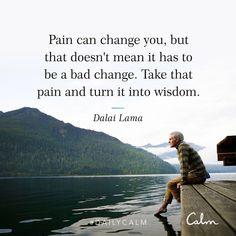 Pain and Wisdom - Calm App Zen Quotes, Calm Quotes, Wisdom Quotes, Quotes To Live By, Life Quotes, Inspirational Quotes, Zen Sayings, Prayer Quotes, Dalai Lama