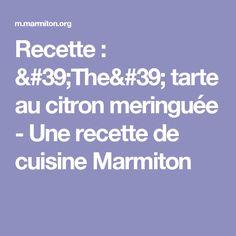 Recette : 'The' tarte au citron meringuée - Une recette de cuisine Marmiton